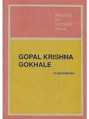 Builders of Modern India: Gopal Krishna Gokhale