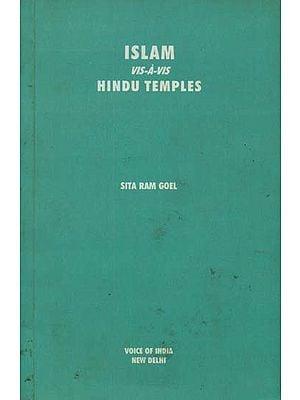 Islam Vis-A-Vis Hindu Temples