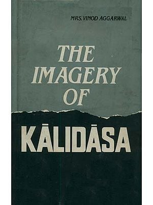 The Imagery of Kalidasa ((An Old and Rare Book)