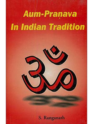 Aum-Pranava In Indian Tradition