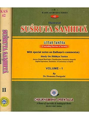 Susruta Samhita: Uttara Tantra (Concluding Doctrine of Susruta) (Set of 2 Volumes)