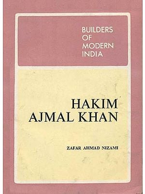 Builders of Modern India: Hakim Ajmal Khan