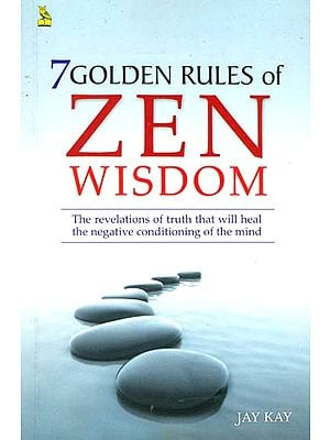 7 Golden Rules of Zen Wisdom
