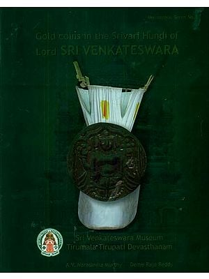 Gold Coins in the Srivari Hundi of Lord Sri Venkateswara (S.V. Museum Collection)