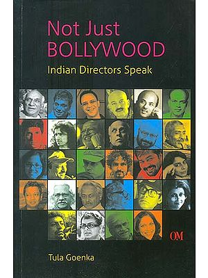 Not Just Bollywood (Indian Directors Speak)