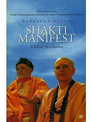 Shakti Manifest (A Silent Revolution)