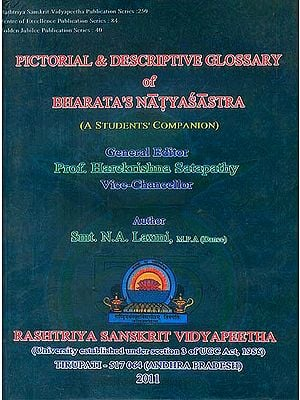 Pictorial & Descriptive Glossary of Bharata's Natyasastra (A Student's Companion)