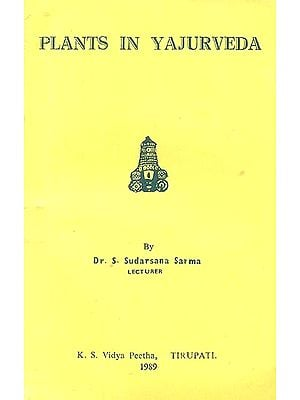 Plants in Yajurveda (An Old and Rare Book)