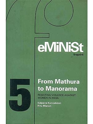 From Mathura to Manorama (Resisting Violence Against Women in India)