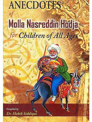 Anecdotes of Molla Nasreddin Hodja for Children of All Ages
