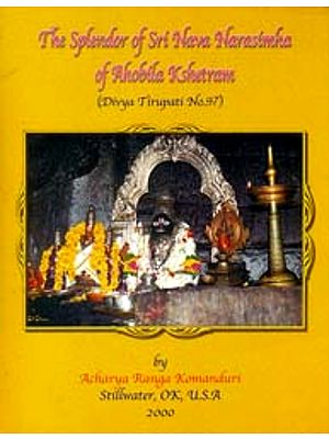 The Splendor of Sri Nava Narasimha of Ahobila Kshetram (Divya Tirupati N0. 97)