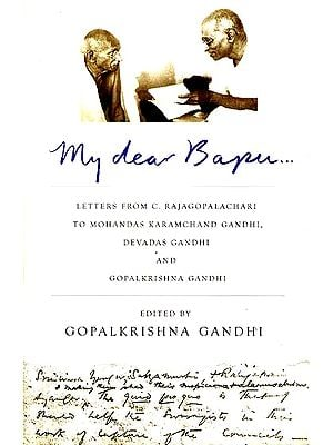 My Dear Bapu (Letters from C. Rajagopalachari to Mohandas Karamchand Gandhi)