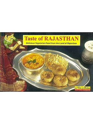 Taste of Rajasthan (Delicious Vegetarian Food from The Land of Rajasthan)