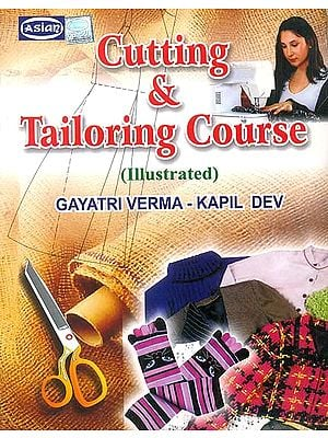 Cutting and Tailoring Course (Illustrated)