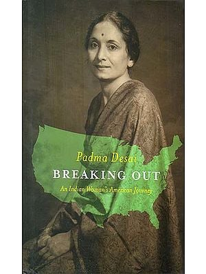 Breaking Out (An Indian Woman's American Journey)