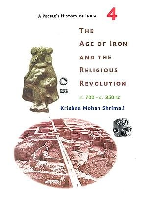 The Age of Iron and The Religious Revolution (c. 700-c. 350 Bc)