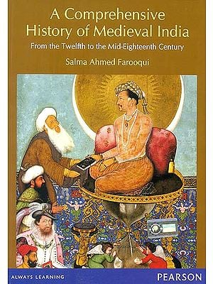 A Comprehensive History of Medieval India (From The Twelfth to The Mid-Eighteenth Century)
