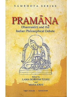 Pramana (Dharmakirti and The Indian Philosophical Debate)