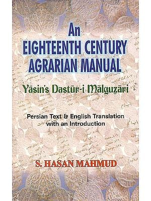 An Eighteenth Century Agrarian Manual (Yasin's Dastur-i Malguzari)