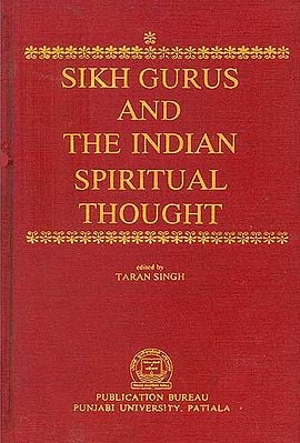 Sikh Gurus and The Indian Spiritual Thought