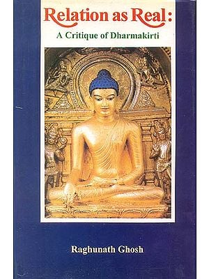 Relation as Real: A Critique of Dharmakirti