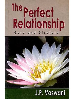The Perfect Relationship (Guru and Disciple)