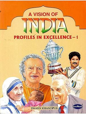 A Vision of India: Profiles in Excellence-1