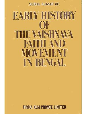 Early History of The Vaisnava Faith and Movement in Bengal (An Old And Rare Book)