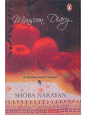 Monsoon Diary (A Memoir with Recipes)