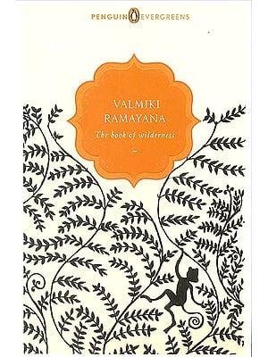 Valmiki Ramayana (The Book of Wilderness)