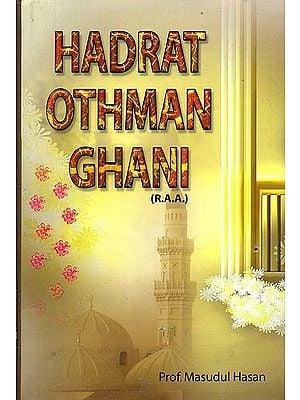 Hadrat Othman Ghani (R.A.A)