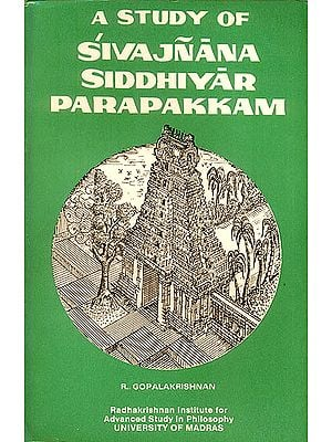 A Study of Sivajnana Siddhiyar Parapakkam (An Old and Rare Book)