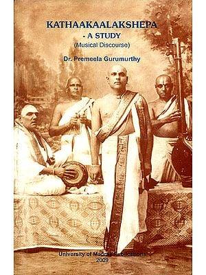 Kathaakaalakshepa - A Study (Musical Discourse)