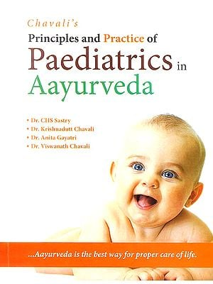 Principles and Practice of Paediatrics in Ayurveda