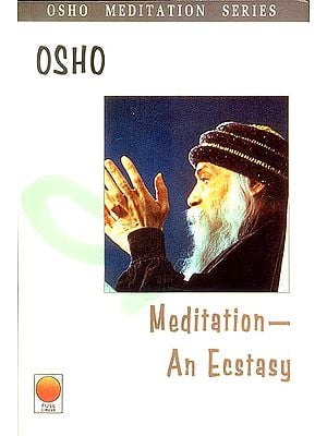 Meditation-  An Ecstasy