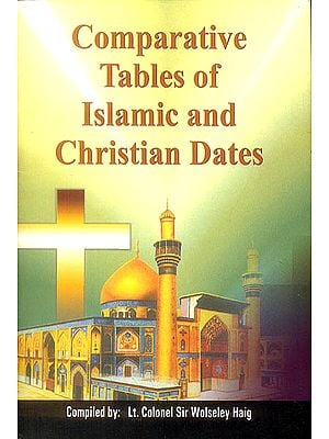 Comparative Tables of Islamic and Christian Dates