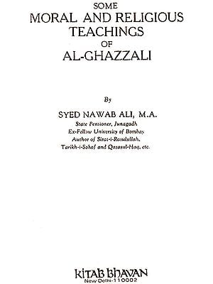 Some Moral and Religious Teaching of Al- Ghazzali