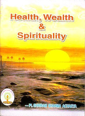 Health, Wealth and Spirituality