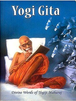 Yogi Gita (Divine Words of Yogiji Maharaj)