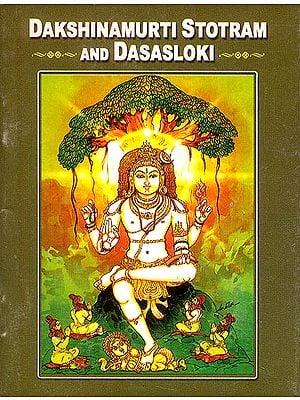 Dakshinamurti Stotram and Dasaloki
