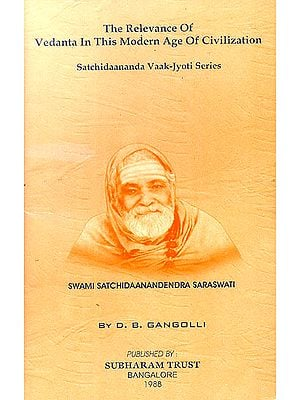 The Relevance of Vedanta in This Modern Age of Civilization