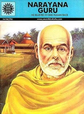 Narayana Guru (He Believed in One Human Race)