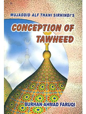 Conception of Tawheed -Mujaddid Alf Thani Sirhindi's