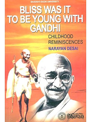 Bliss Was It to be Young With Gandhi (Childhood Reminiscences)