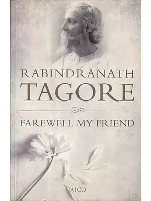 Farewell My Friend (Rabindranath Tagore)