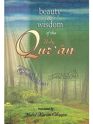 Beauty and Wisdom of The Holy Qur'an