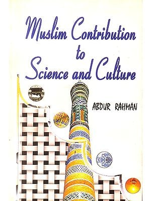 Muslim Contribution to Science and Culture (A Brief Survey)