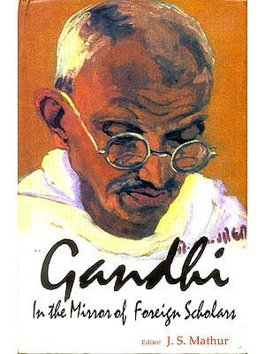 Gandhi: In The Mirror of Foreign Scholars