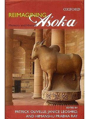Reimagining Asoka (Memory and History)
