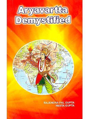 Aryavartta Demystified